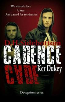 CADEnce (Deception Book 2) - D H Sidebottom, Ker Dukey