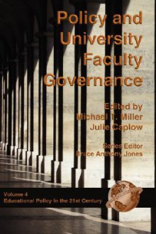 Policy and University Faculty Governance (PB) (Educational Policy in the 21st Century) - Michael T. Miller