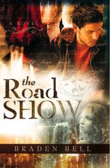 The Road Show - Braden Bell