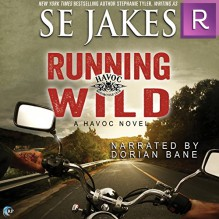 Running Wild (Havoc, #1) - S.E. Jakes,Dorian Bane
