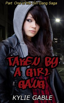 Taken by a Girl Gang - Kylie Gable