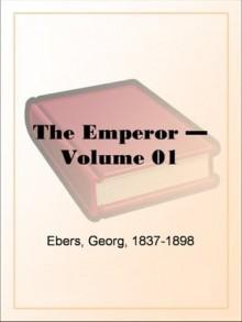 The Emperor - Volume 01 - Georg Ebers