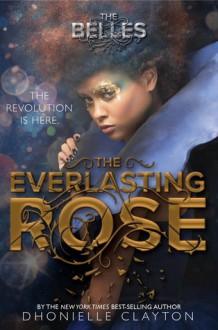 The Everlasting Rose (The Belles #2) - Dhonielle Clayton