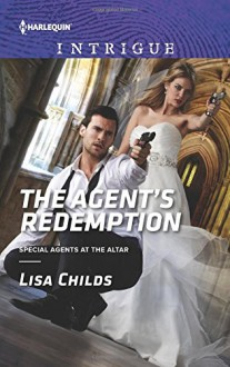 The Agent's Redemption (Special Agents at the Altar) - Lisa Childs