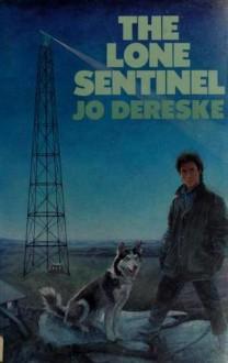 The Lone Sentinel - Jo Dereske