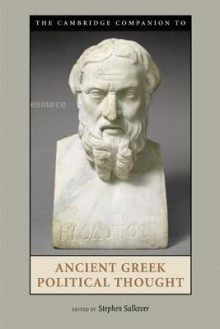 The Cambridge Companion to Ancient Greek Political Thought - Stephen Salkever
