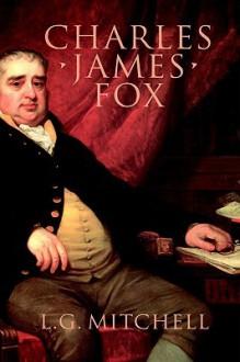 Charles James Fox - L.G. Mitchell