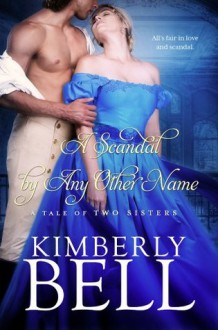 A Scandal By Any Other Name - Kimberly Bell