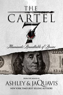 The Cartel 7: Illuminati: Roundtable of Bosses - Ashley and JaQuavis,JaQuavis Coleman