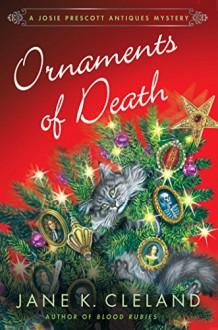 Ornaments of Death: A Josie Prescott Antiques Mystery (Josie Prescott Antiques Mysteries) - Jane K. Cleland