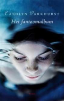 Het fantoomalbum - Carolyn Parkhurst