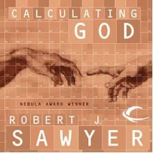 Calculating God - Robert J. Sawyer,Jonathan Davis