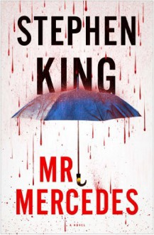 By Stephen King Mr. Mercedes: A Novel (1ST) - Stephen King