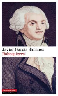 Robespierre - Javier García Sánchez