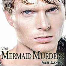 The Mermaid Murders: The Art of Murder, Book 1 - Inc. JustJoshin Publishing,Kale Williams,Josh Lanyon