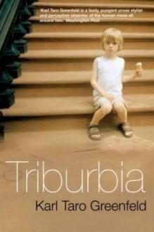 Triburbia - Karl Taro Greenfeld