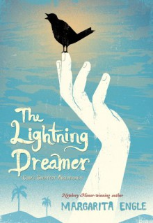 The Lightning Dreamer: Cuba's Greatest Abolitionist - Ms. Margarita Engle