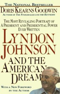 Lyndon Johnson and the American Dream - Doris Kearns Goodwin