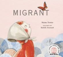 Migrant - Maxine Trottier, Isabelle Arsenault