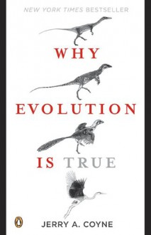Why Evolution Is True - Jerry A. Coyne