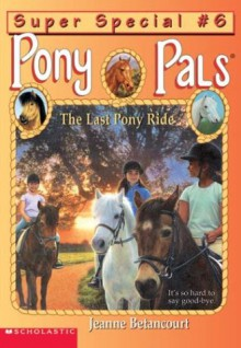 The Last Pony Ride (Pony Pals Super Special, #6) - Jeanne Betancourt