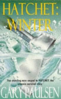 Hatchet: Winter - Gary Paulsen