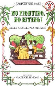 No Fighting, No Biting! - Else Holmelund Minarik, Maurice Sendak