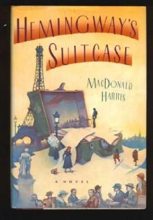 Hemingway's Suitcase - MacDonald Harris