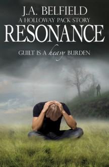 Resonance (Holloway Pack, #2.5) - J.A. Belfield