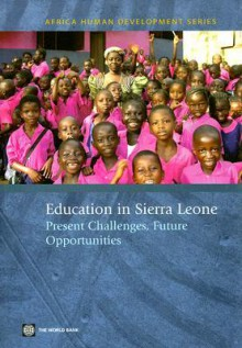 Education in Sierra Leone: Present Challenges, Future Opportunities - Lianqin Wang