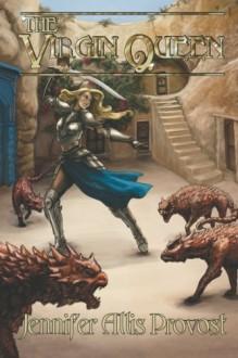 The Virgin Queen (The Chronicles of Parthalan) (Volume 2) - Jennifer Allis Provost