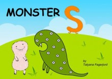 Monster S (Adventures of Eyemonster and Friends) - Tatyana Fagerjord