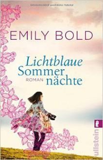 Lichtblaue Sommernächte: Roman ( 7. August 2015 ) - Emily Bold