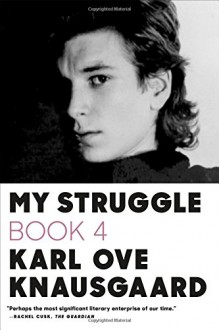 My Struggle: Book 4 - Karl Ove Knausgaard, Don Bartlett