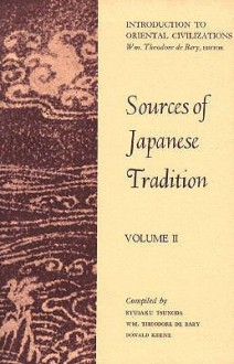 Sources of Japanese Tradition, Vol 2 - William Theodore de Bary, Ryusaku Tsunoda, Donald Keene
