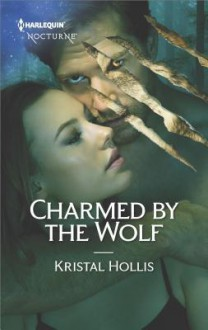 Charmed By the Wolf - Kristal Hollis