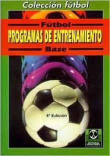 Fútbol base: programas de entrenamiento (10-11 años) - VVAA, Jurgen Braube