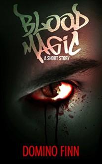 Blood Magic: A Short Horror Story - Domino Finn
