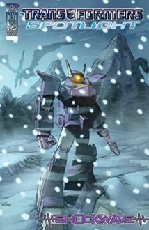 Transformers: Spotlight - Shockwave - Nick Roche, Simon Furman