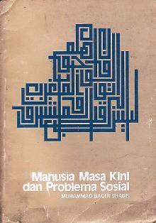 Manusia Masa Kini dan Problema Sosial - Muḥammad Bāqir Ṣadr