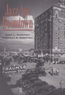 Jazz-Age Boomtown - Jerome L. Rodnitzky, Shirley Rodnitzky