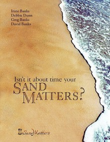 Isn't It about Time Your Sand Matters? - D.J. Lyons, Greg Banks
