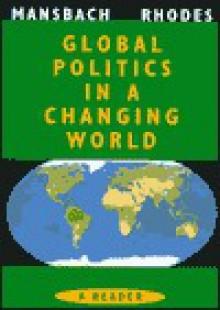 Global Politics Reader - Richard W. Mansbach, Edward Rhodes