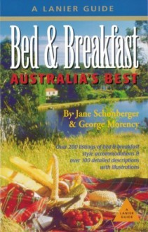 Bed and Breakfast Australia's Best (Bed & Breakfast: Australia's Best) - Jane Schonberger