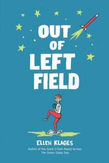Out of Left Field - Ellen Klages