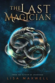 The Last Magician - Lisa Maxwell
