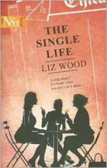 The Single Life - Liz Wood