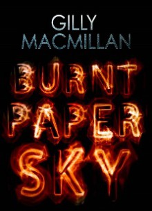 Burnt Paper Sky - Gilly MacMillan