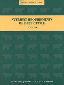 Nutrient Requirements of Beef Cattle: Update 2000 - National Research Council