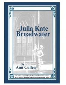 Julia Kate Broadwater - Ann Cullen